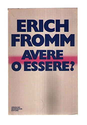 Fromm E. - AVERE O ESSERE? TRADUZIONE DI F. SABA SARDI.