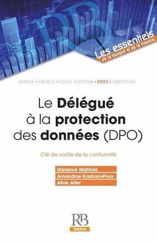 Le Délégué à la protection des données (DPO): Clé de voûte de la conformité
