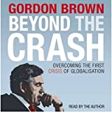 [( Beyond the Crash: Overcoming the First Crisis of Globalisation )] [by: Gordon Brown] [Dec-2010]
