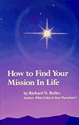 How to Find Your Mission in Life by Richard N. Bolles (1992-04-06)