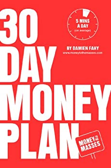 30 Day Money Plan: Take control of your finances in just 5 minutes a day by [Fahy, Damien]