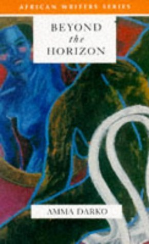 Beyond the Horizon (African Writers) by Amma Darko (1995-02-08)