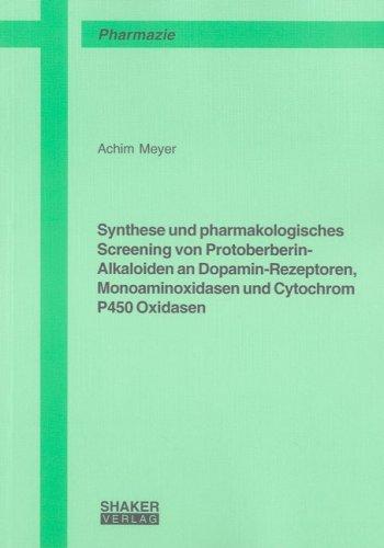 Synthese und pharmakologisches Screening von Protoberberin-Alkaloiden an Dopamin-Rezeptoren, Monoaminoxidasen und Cytochrom P450 Oxidasen