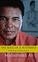 The Soul Of A Butterfly: Reflections on Life's Journey by Muhammad Ali (2004-11-17)
