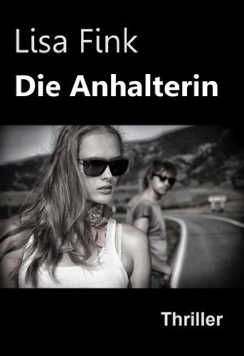 Buchseite und Rezensionen zu 'Die Anhalterin: Kurzthriller' von Lisa Fink