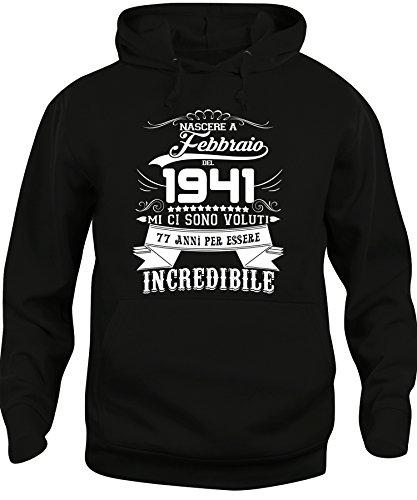 iMage Felpa Cappuccio Unisex Compleanno Nato A Febbraio del 1941-77 Anni per Essere Incredibile - Eventi Nera