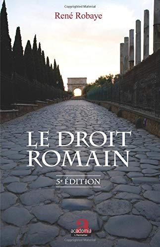 Le droit romain: (5e édition) par René Robaye