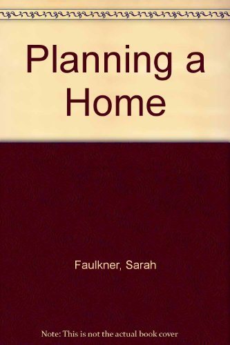 Planning a Home: A Practical Guide to Interior Design by Sarah Faulkner (1979-08-25)