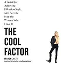 The Cool Factor: A Guide to Achieving Effortless Style, with Secrets from the Women Who Have It (English Edition)