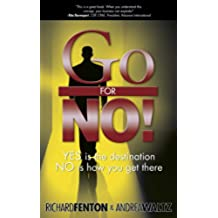 Go for No! Yes is the Destination, No is How You Get There (English Edition)