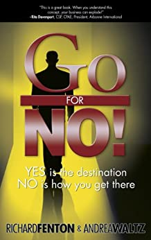 Go for No! Yes is the Destination, No is How You Get There by [Fenton, Richard, Waltz, Andrea]
