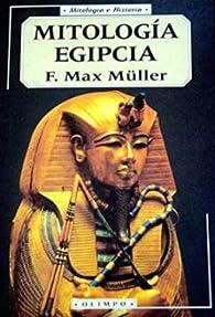 Mitologia egipcia par  F. Max Müller