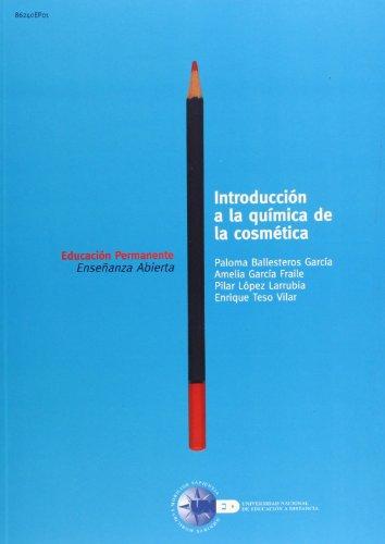 Introducción a La Química de La Cosmética (EDUCACIÓN PERMANENTE) por Paloma BALLESTEROS GARCÍA