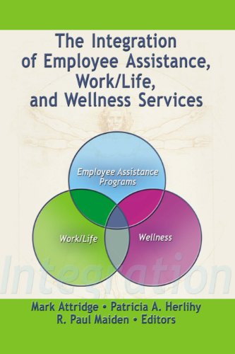 The Integration of Employee Assistance, Work/Life, and Wellness Services (English Edition)