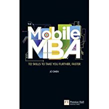 [ THE MOBILE MBA 112 SKILLS TO TAKE YOU FURTHER, FASTER BY OWEN, JO](AUTHOR)PAPERBACK