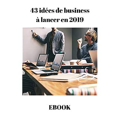 43 Idées de business à lancer en 2019