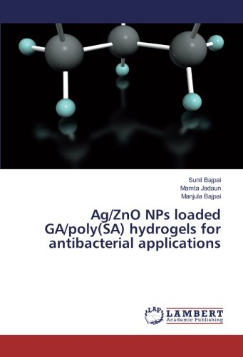 Ag/ZnO NPs loaded GA/poly(SA) hydrogels for antibacterial applications (Hydrogel Ag)