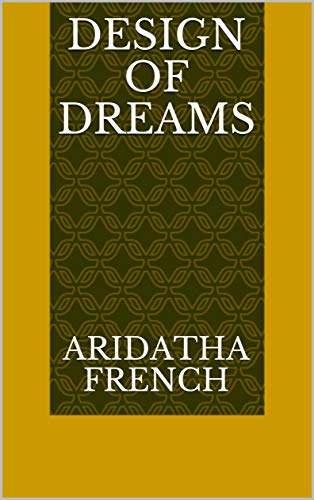 Design Of Dreams (Finnish Edition) por Aridatha French