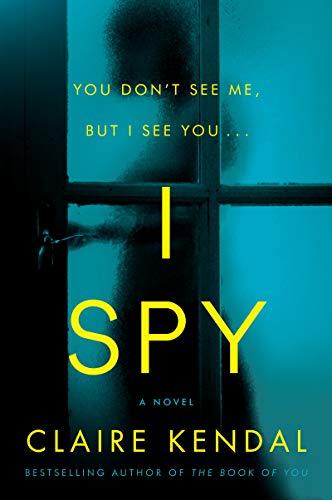 I Spy: A Novel (English Edition) eBook: Claire Kendal ...