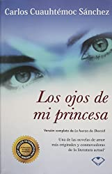 Los Ojos De Mi Princesa by Carlos Cuauhtemoc S?nchez (2004-11-07)