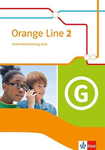 Orange Line 2: Grammatiktraining aktiv Klasse 6 (Orange Line. Ausgabe ab 2014)