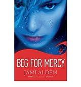 [(Beg for Mercy)] [ By (author) Jami Alden ] [September, 2012]