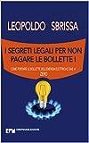 I SEGRETI LEGALI PER NON PAGARE LE BOLLETTE !: Come portare le bollette dell'energia elettrica e gas a ZERO