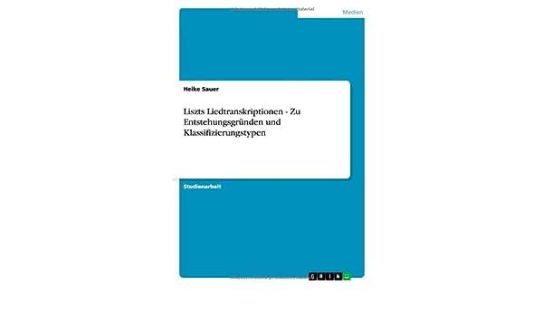 Liszts Liedtranskriptionen  - Zu Entstehungsgründen und Klassifizierungstypen (German Edition)