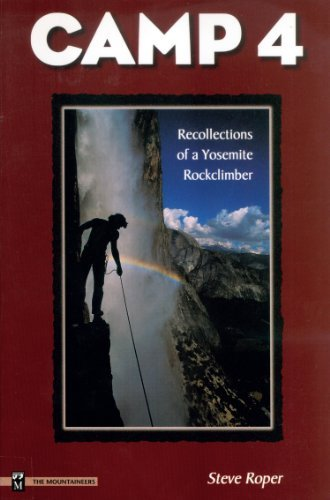 Camp 4: Recollections of a Yosemite Rockclimber (English Edition)