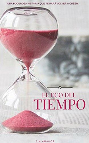 EL ECO DEL TIEMPO por JAVIER MACIAS AMADOR