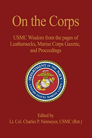 On the Corps: USMC Wisdom from the Pages of Leatherneck,