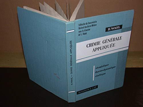 Chimie générale appliquée (Collection du Conservatoire national des arts et métiers) par Henri Wahl