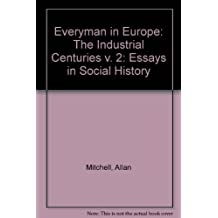 Everyman in Europe: The Industrial Centuries v. 2: Essays in Social History