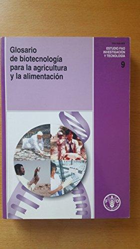 Glosario de Biotecnologia Para La Agricultura y La Alimentacion (Estudios Fao: Investigacion y Tecnologia) por Food and Agriculture Organization of the United Nations