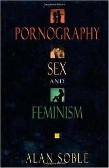 Pornography, Sex, and Feminism par [Soble, Alan]
