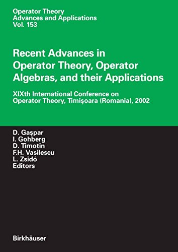 Recent Advances in Operator Theory, Operator Algebras, and their Applications: XIXth International Conference on Operator Theory, Timisoara (Romania), ... (Operator Theory: Advances and Applications)