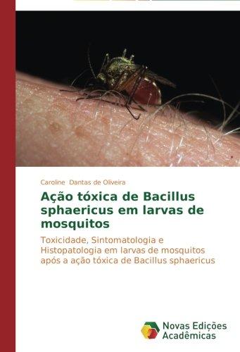 acao-toxica-de-bacillus-sphaericus-em-larvas-de-mosquitos