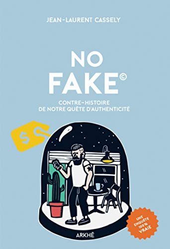 NO FAKE: Contre-histoire de notre quête d'authenticité (Vox') par Arkhê