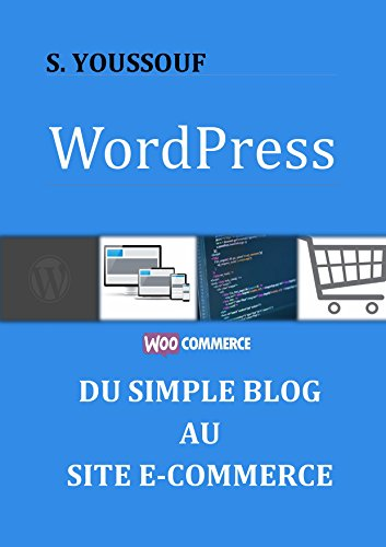 WordPress : du simple blog au site e-commerce par S. Youssouf
