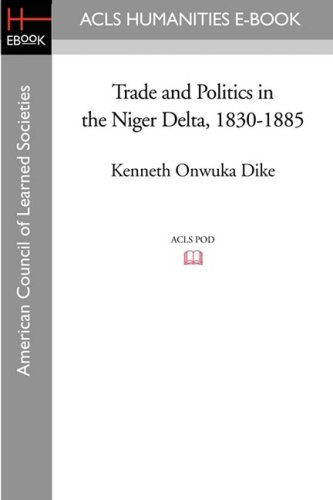 trade-and-politics-in-the-niger-delta-1830-1885-acls-history-e-book-project-reprint-series-oxford-st
