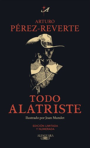Todo Alatriste (Spanish Edition)