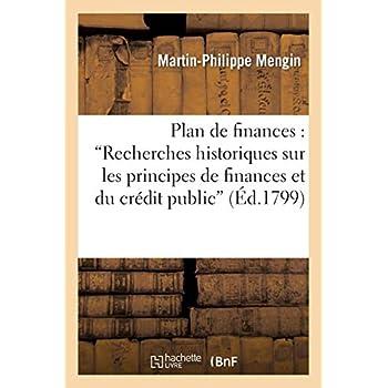 Plan de finances, extrait d'un ouvrage ayant pour titre : 'Recherches historiques: sur les principes de finances et du crédit public'