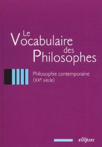 Le vocabulaire des philosophes : La philosophie contemporaine, XXe siècle