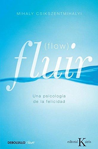 Fluir (Flow) by Mihalyi Csikszentmihalyi(2011-01-09)