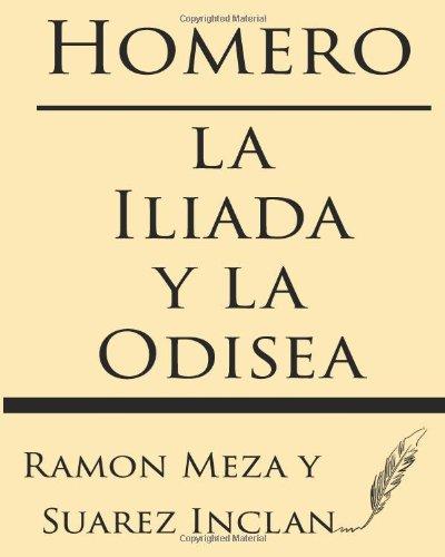 Homero: la Iliada y la Odisea por Ramon Meza