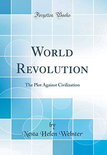 World Revolution: The Plot Against Civilization (Classic Reprint) por Nesta Helen Webster