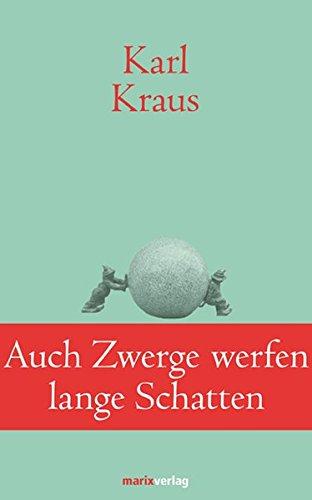 Auch Zwerge werfen lange Schatten: Sprüche und Widersprüche (Klassiker der Weltliteratur)
