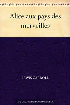 Alice aux pays des merveilles (French Edition) von [Carroll, Lewis]
