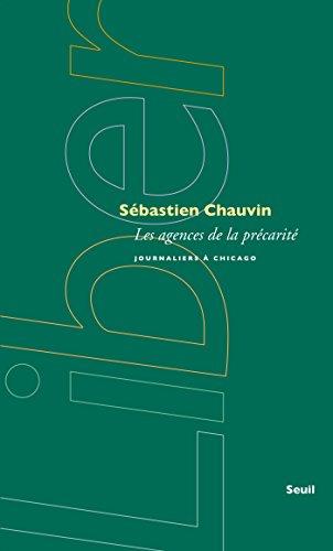 Les Agences de la précarité. Journaliers à Chicago: Journaliers à Chicago (LIBER) par Sébastien Chauvin