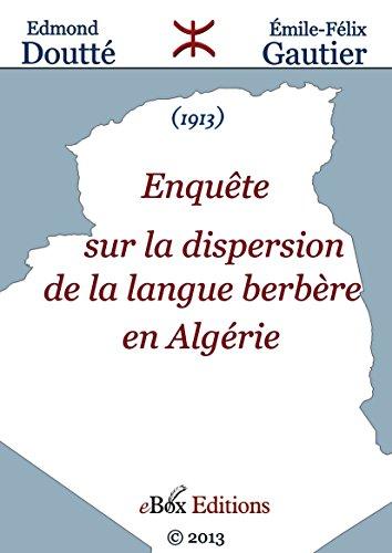 Enquête sur la dispersion de la langue berbère en Algérie par Edmond DOUTTÉ